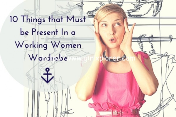 10 Things that Must be Present In a Working Women Wardrobe